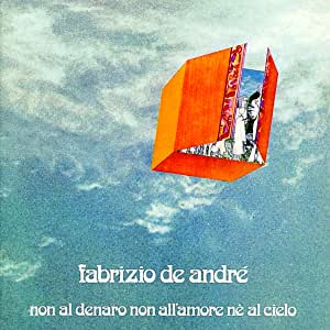 Non al denaro non all'amore né al cielo di Fabrizio De André